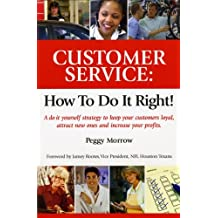 Customer Service: How To Do It Right!