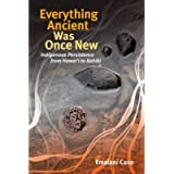 Everything Ancient Was Once New (Indigenous Pacifics)