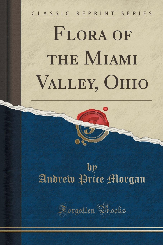 Flora of the Miami Valley, Ohio (Classic Reprint) PDF