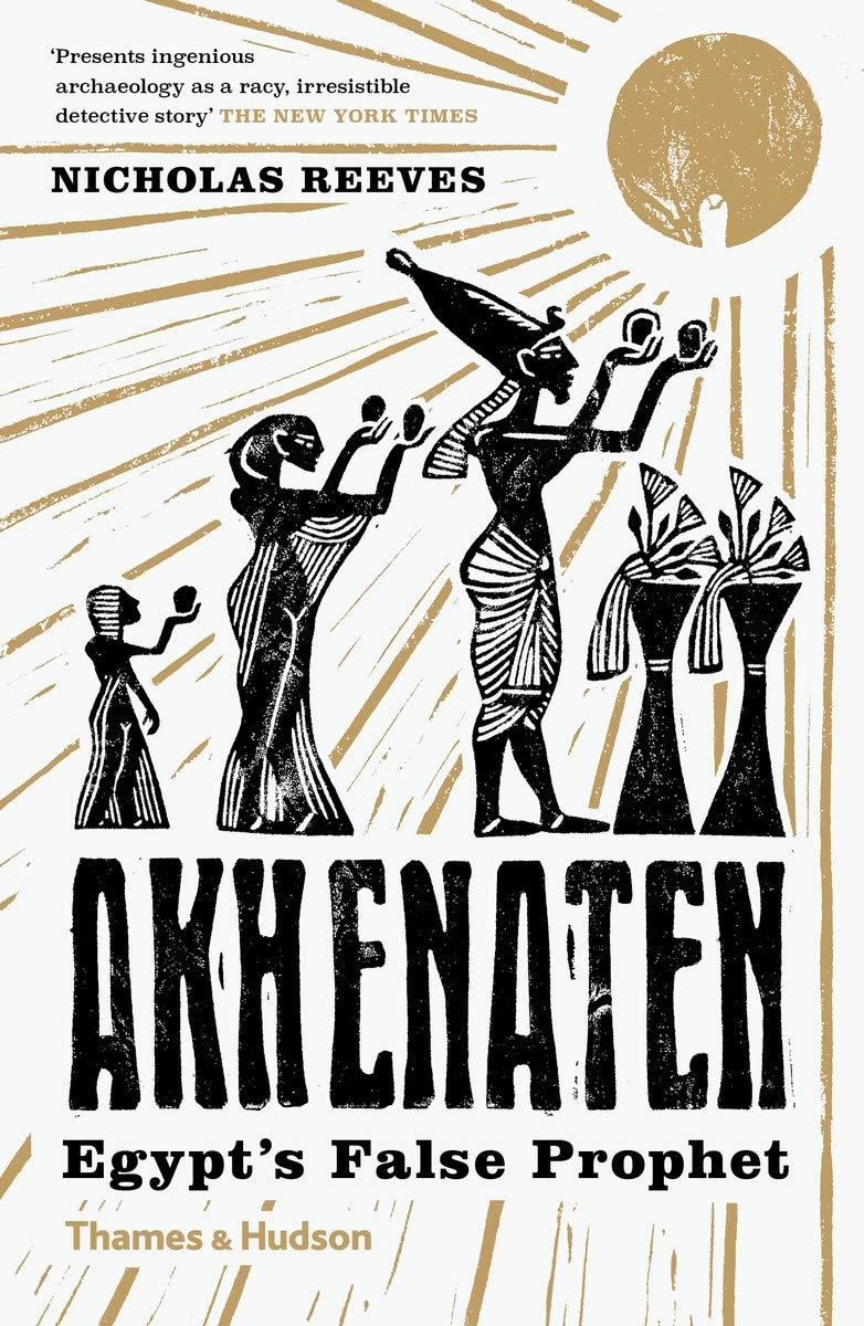 Akhenaten  Egypt's False Prophet