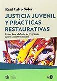 Justícia juvenil y prácticas restaurativas. Trazos para el diseño de programas y (Huellas y señales / Biblioteca de Infancia y Juventud)