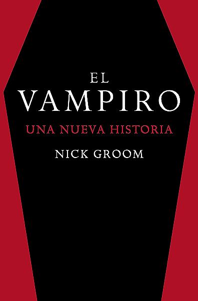 El vampiro: Una nueva historia (Otros títulos) eBook: Groom, Nick, Hernández de Deza, Ana Isabel: Amazon.es: Tienda Kindle