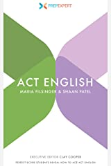 Prep Expert ACT English: Perfect-Score Students Reveal How to Ace ACT English Kindle Edition