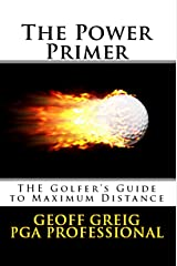 The POWER PRIMER  THE Golfers Guide to MAXIMUM DISTANCE (EvoSwing Golf Instruction Series Book 3) Kindle Edition