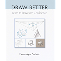 Draw Better: Learn to Draw with Confidence (English Edition)