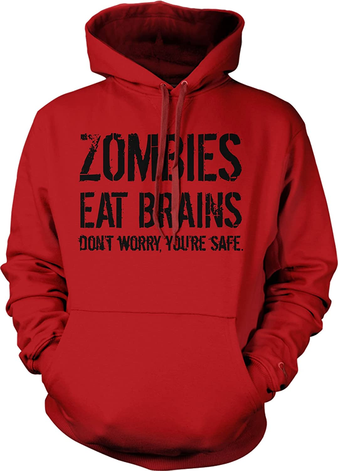 Unisex Zombies Eat Brains So You're Safe Hoodie Funny Undead Outbreak Sweatshirt Crazy Dog Tshirts
