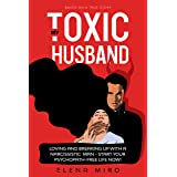 My Toxic Husband: Loving and Breaking Up with a Narcissistic Man: Symptoms of a narcissistic person. How to Start Your Psycho