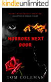 Horrors Next Door: Short Scary Stories to play with your mind