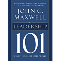 Leadership 101: What Every Leader Needs to Know (101 Series) (English Edition)