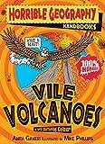 Vile Volcanoes (Horrible Geography Handbooks)