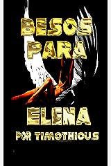 Besos Para Elena (Spanish Edition) Kindle Edition