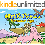 Infinite Travels: The Time Traveling Children's History Activity Book - Dinosaur Age (English Edition)