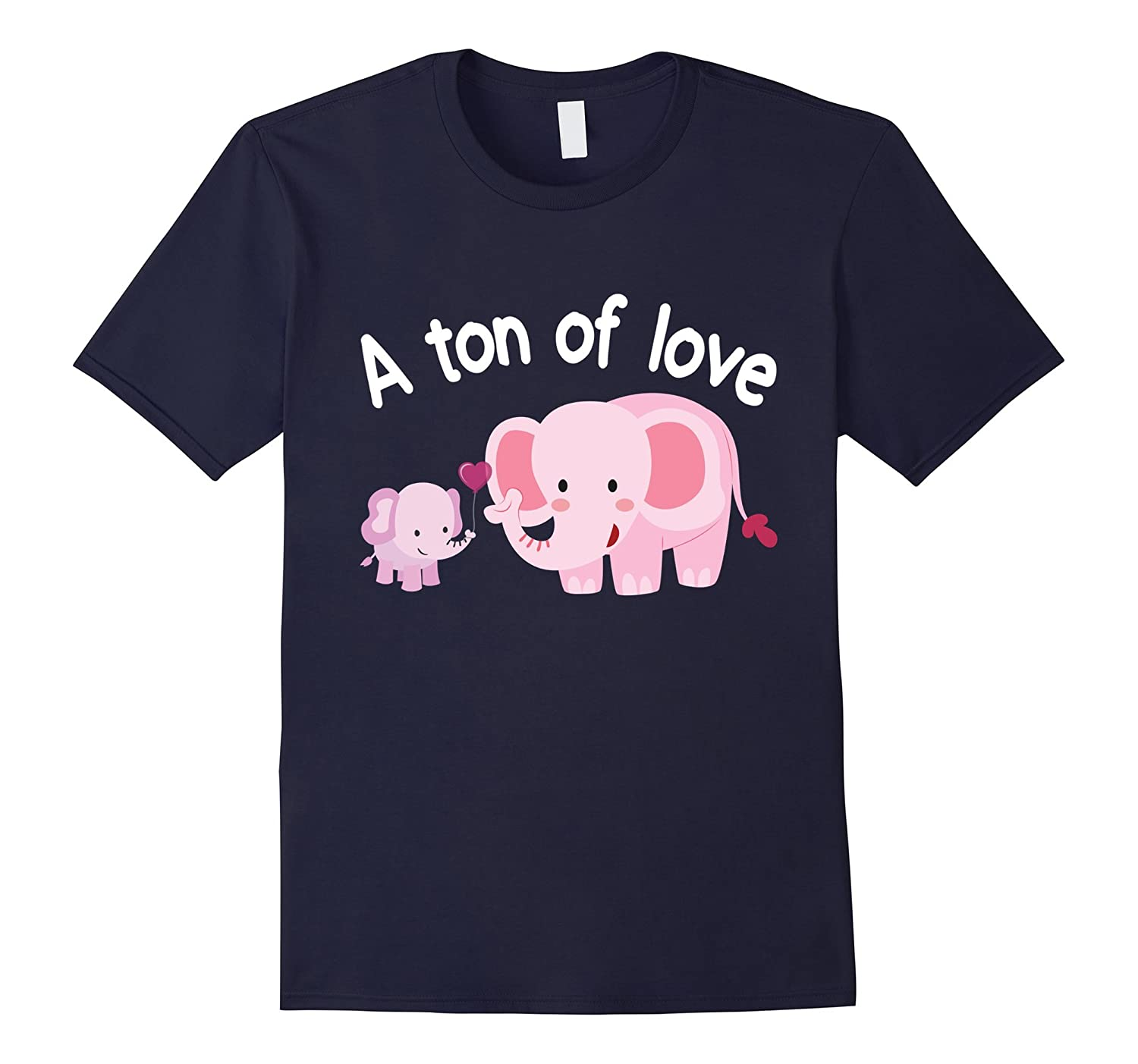 A Ton Of Love - Elephant Mom  Baby T-Shirt Mothers Day-CD