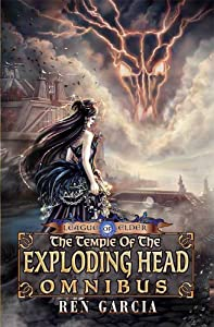 The Temple of the Exploding Head Omnibus (League of Elder)