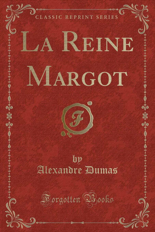 Download La Reine Margot (Classic Reprint) (French Edition) pdf epub