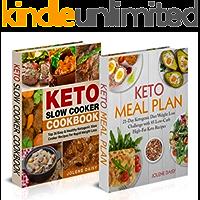 Keto Cookbook: Two Manuscripts in One Keto Guide. Keto Bundle: Keto Meal Plan and Keto Slow Cooker Cookbook (Keto Recipes, Keto Weight Loss, Keto Reset, ... Keto Crock Pot, Keto Diet) (English Edition)