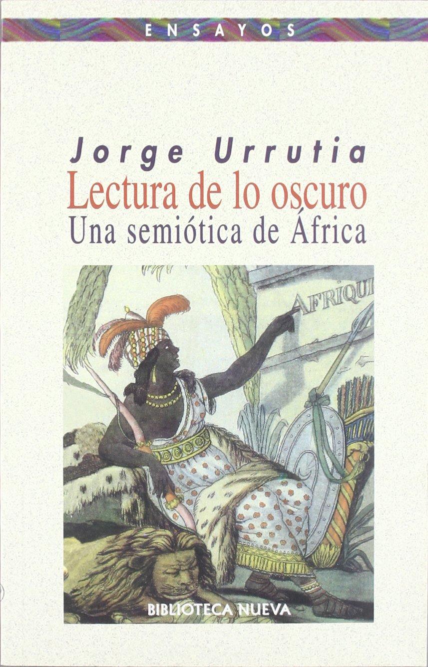 Lectura de los oscuro : una semiótica de África (Spanish Edition) pdf