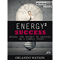 Motivation & Money Series: Energy to Success, Reveal the Secret to Success in 3 Simple Steps: Success Motivation (English Edition)