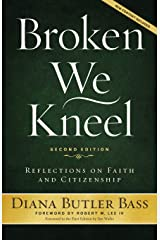 Broken We Kneel: Reflections on Faith and Citizenship Paperback