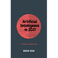 Artificial Intelligence in 2021 (English Edition)