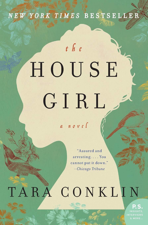 The House Girl  A Novel  P.S.