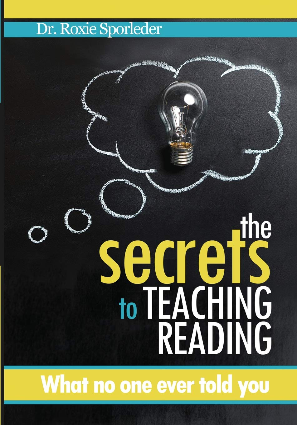 Read Online The Secrets to Teaching Reading: What No One Ever Told You pdf