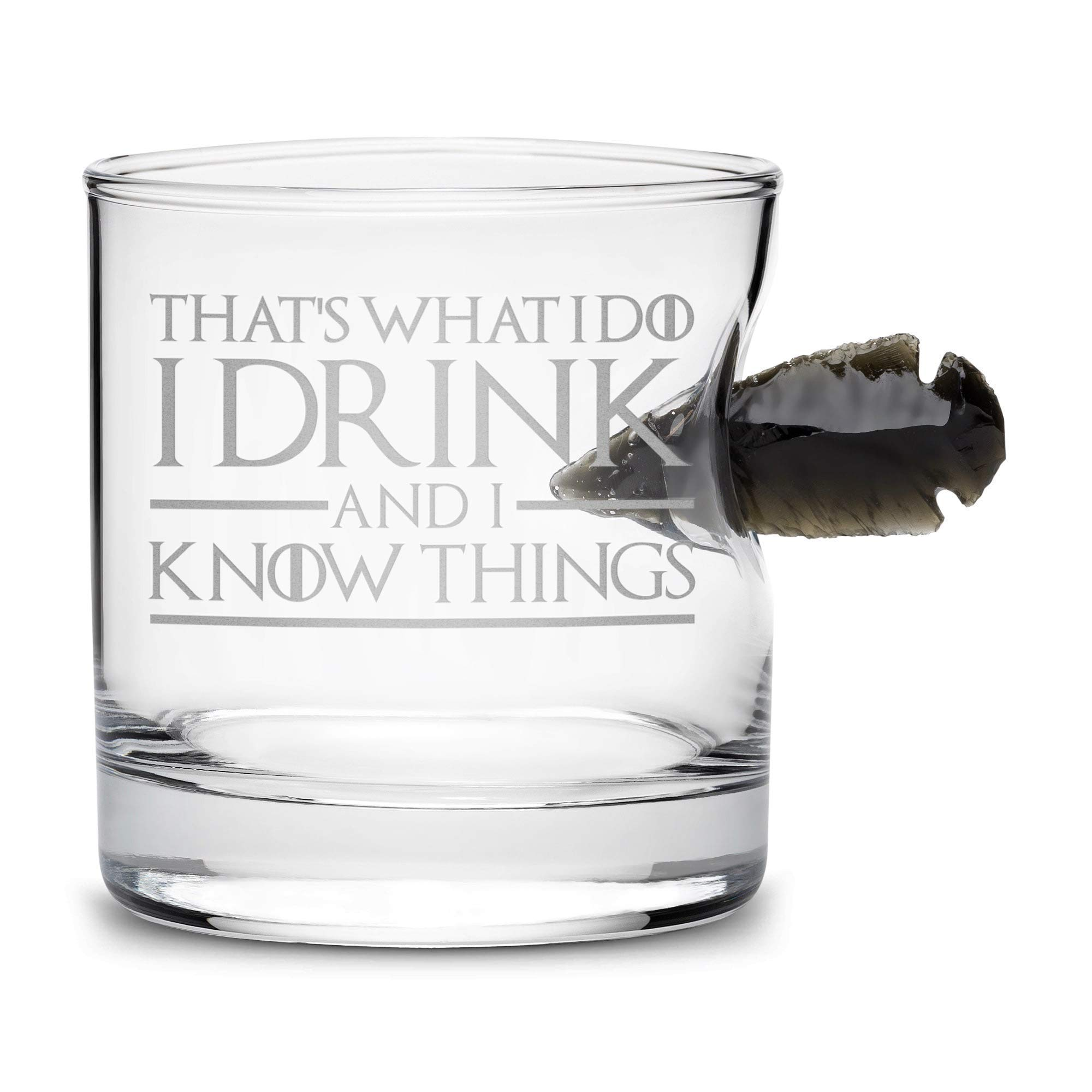 Limited Edition Game of Thrones Whiskey Dragon Glass Obsidian Arrowhead, Thats What I Do I Drink and I Know Things, Hand Etched 11oz Rocks Glass, Made in USA, Sand Carved by Integrity Bottles