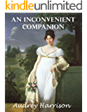 An Inconvenient Companion (A Regency Romance): Inconvenient Trilogy - Book 3