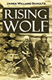 Rising Wolf, the White Blackfoot: Hugh Monroe's Story of His First Year on the Plains (1919)