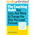 The Coaching Habit: Say Less, Ask More & Change the Way You Lead Forever