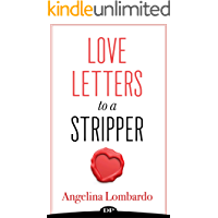 Love Letters to a Stripper: Create a Future That Will Have You Ditching the Desperation of Dancing book cover