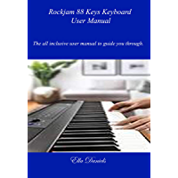 Rockjam 88 Keys Keyboard User Manual: The all-inclusive user manual to guide you through. (English Edition)