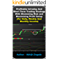 Profitable Intraday And Short Term Trading Strategy With Minimizing Risk and Maximizing Profit Setup: (For Daily, Weekly And Monthly Income)