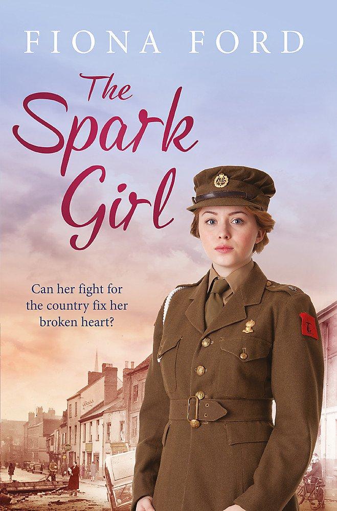Download The Spark Girl: A heart-warming wartime saga PDF