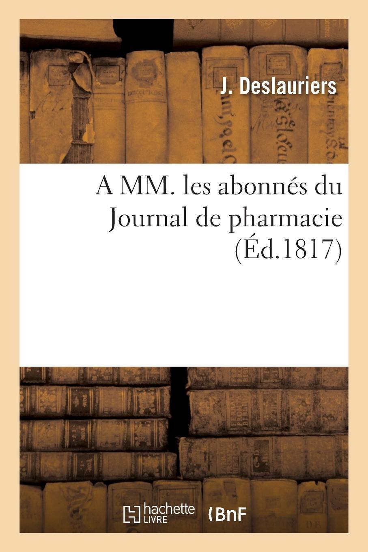 A MM. Les Abonnés Du Journal de Pharmacie (French Edition) ebook