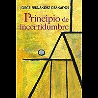 Principio de incertidumbre (Spanish Edition)