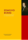 The Collected Works of EDMUND BURKE: The Complete Works PergamonMedia (Highlights of World Literature)