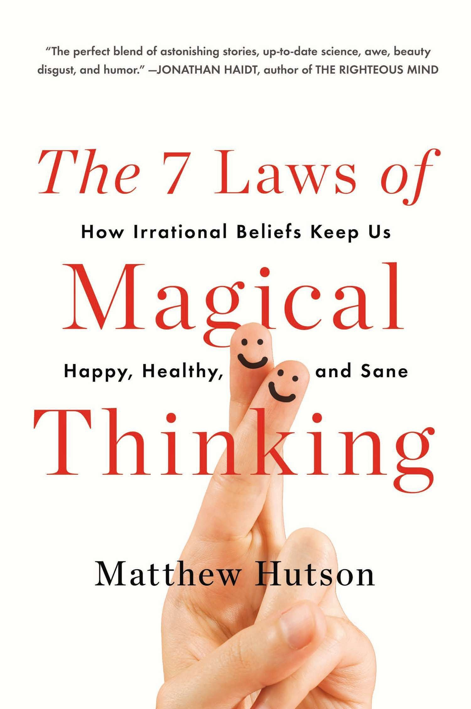 matthew hutson the 7 laws of magical thinking 2012