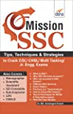 Mission SSC - Tips, Techniques & Strategies to Crack CGL/CHSL/Multi Tasking/Jr. Engg. Exams