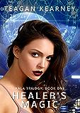 Healer's Magic (Kala Trilogy Book 1)