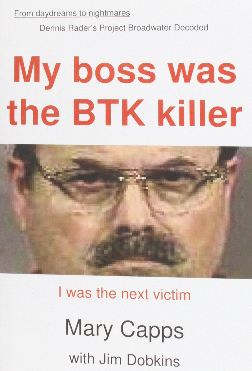 Download My Boss was the BTK Killer... I was the Next Victim pdf