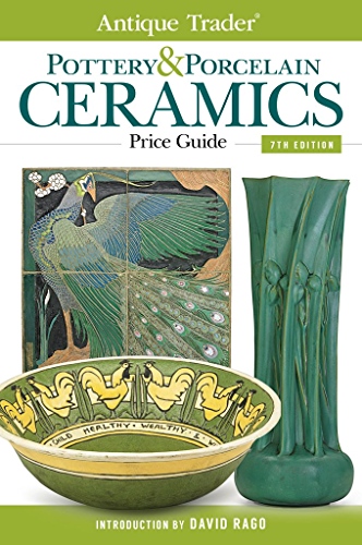 Antique Trader Pottery & Porcelain Ceramics Price Guide (Antique Trader's Pottery & Porcelain Ceramics Price Guide) (English Edition)