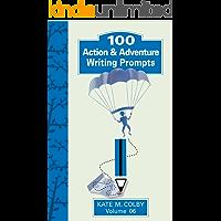 100 Action & Adventure Writing Prompts (Fiction Ideas Vol. 6)