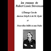 les romans de  Robert Louis Stevenson l'étrange cas du docteur Jekyll et M Hyde et Nouvelles Mille et une Nuits (French Edition)
