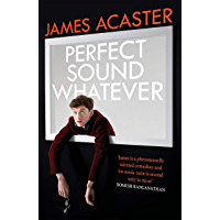 Perfect Sound Whatever: THE SUNDAY TIMES BESTSELLER (English Edition)