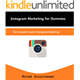 Instagram Marketing for Dummies-The Complete Guide to Instagram Marketing: Learn Exactly How to Create Your Instagram Marketing Strategy From Scratch and Optimize Your Strategy for Long-Term Success.