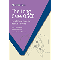 The Long Case OSCE Ebook: the ultimate guide for medical students (MASTERPASS SERIES)