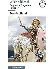 Æthelflæd: A Ladybird Expert Book: England's Forgotten Founder (The Ladybird Expert Series)