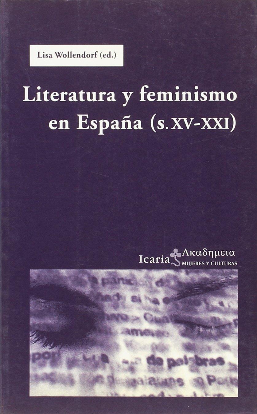 LITERATURA Y FEMINISMO EN ESPAÑA s.XV-XXI Enkarterrietako Museoa: Amazon.es: Lisa Vollendorf: Libros