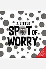A Little SPOT of Worry (Inspire to Create A Better You!) Kindle Edition